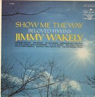 Jimmy Wakely - Show Me The Way - Beloved Hymns