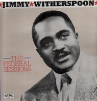 Jimmy Witherspoon - The Federal Sessions
