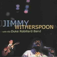 Jimmy Witherspoon With The Duke Robillard Band - Jimmy Witherspoon with the Duke Robillard Band