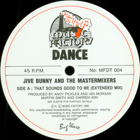 Jive Bunny And The Mastermixers - That Sounds Good To Me