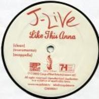 J-Live - Like This Anna / MCee / 3 Out Of 7