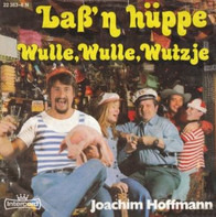 Joachim Hoffmann - Laß'n Hüppe / Wulle, Wulle, Wutzje