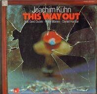 Joachim Kühn - This Way Out