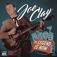 Joe Clay - Legend Is Now