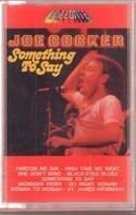 Joe Cocker - Something To Say