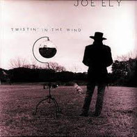 Joe Ely - Twistin' in the Wind