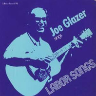 Joe Glazer - Sings Labor Songs