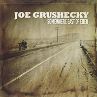 Joe Grushecky - Somewhere East of Eden