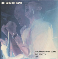 Joe Jackson Band - The Harder They Come / Out Of Style / Tilt