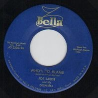 Joe Jaros - Bon-Bon-Baby / Who's To Blame