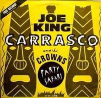 Joe King Carrasco & The Crowns - Party Safari
