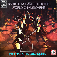Joe Loss & His Orchestra - Ballroom Dancing For The World Championship