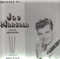 Joe Marsala And His Orchestra - Featuring Adele Girard