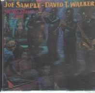 Joe Sample - David T. Walker - Swing Street Cafe