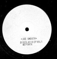 Joe Smooth - Disco Acid EP Vol. 1
