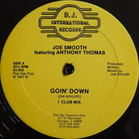 Joe Smooth Featuring Anthony Thomas - Goin' Down