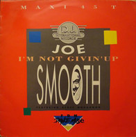Joe Smooth - I'm Not Givin' Up