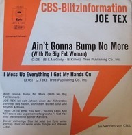 Joe Tex - Ain't Gonna Bump No More (With No Big Fat Woman)