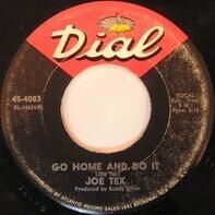 Joe Tex - Go Home And Do It / Keep The One You Got