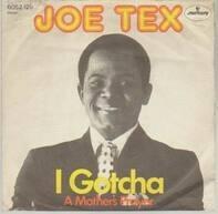 Joe Tex - I Gotcha / A Mothers Prayer