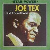 Joe Tex - I Had A Good Home