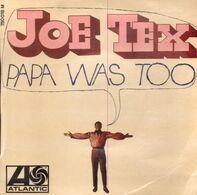 Joe Tex - Papa Was Too