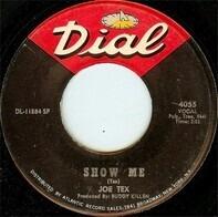 Joe Tex - Show Me / A Woman Sees A Hard Time