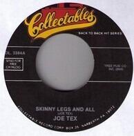 Joe Tex - Skinny Legs And All / I Got Cha
