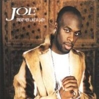 Joe - Treat Her Like A Lady