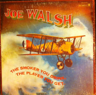 Joe Walsh - The Smoker You Drink, The Player You Get.