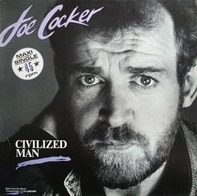 Joe Cocker - Civilized Man
