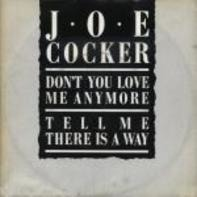 Joe Cocker - Don't You Love Me Any More