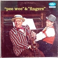 Joe 'Fingers' Carr And Pee Wee Hunt - 'Pee Wee' & 'Fingers'