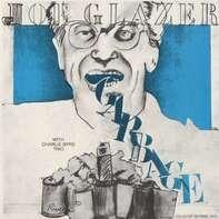 Joe Glazer - Garbage & Other Songs..