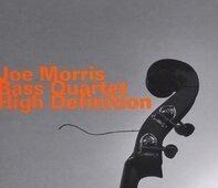 Joe Morris Bass Quartet - High Definition