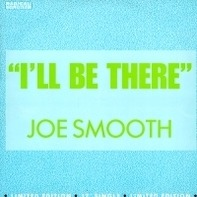 Joe Smooth Featuring Mikkhiel - I'll Be There