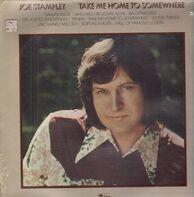 Joe Stampley - Take Me Home to Somewhere