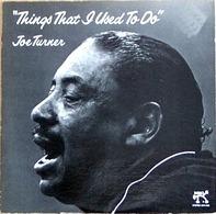 Joe Turner - Things That I Used To Do