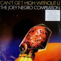 Joey Negro - Can't Get High Without U (The Joey Negro Compilation)