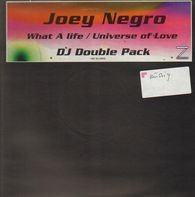 Joey Negro - What A Life / Universe Of Love