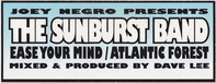 Joey Negro Presents The Sunburst Band - Ease Your Mind / Atlantic Forest