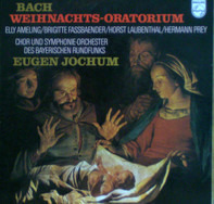 Johann Sebastian Bach - Elly Ameling / Brigitte Fassbaender / Horst R. Laubenthal / Hermann Prey / - Weihnachts-Oratorium