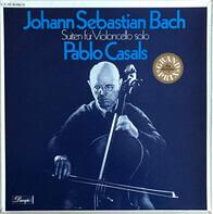 Johann Sebastian Bach - Pablo Casals - Suiten Für Violoncello Solo