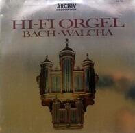 Johann Sebastian Bach · Helmut Walcha - Hi-Fi Orgel