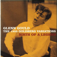 Bach / Glenn Gould - The 1955 Goldberg Variations - Birth Of A Legend