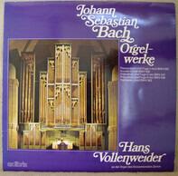 Johann Sebastian Bach , Hans Vollenweider - orgelwerke