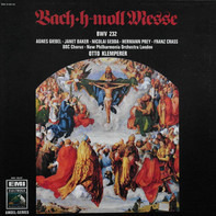 Johann Sebastian Bach / Agnes Giebel, Janet Baker, Nicolai Gedda, Hermann Prey, Franz Crass - H-Moll Messe BWV 232 / Otto Klemperer