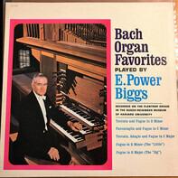 Johann Sebastian Bach : E. Power Biggs - Bach Organ Favorites