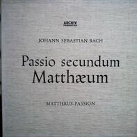 Johann Sebastian Bach / Karl Richter - Passio Secundum Matthæum (Matthäus-Passion)