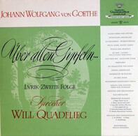 Johann Wolfgang von Goethe , Will Quadflieg - Über Allen Gipfeln... (Lyrik - Zweite Folge)